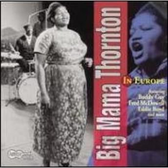 Big Mama Thornton/In Europe