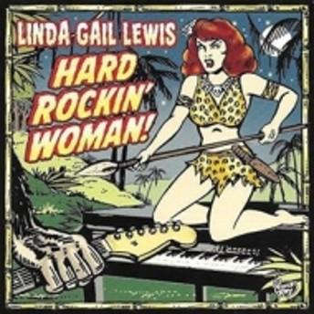 Linda Gail Lewis/Hard Rockin' Woman
