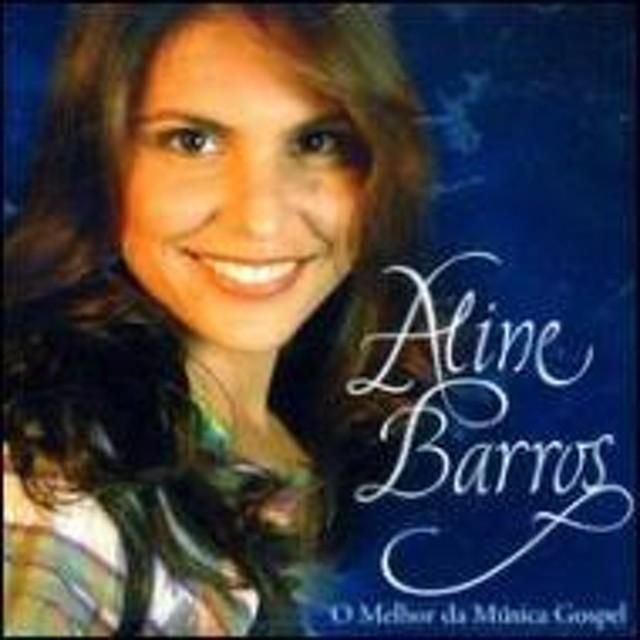 Aline Barros/O Melhor Da Musica Gospel