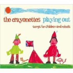 Crayonettes/Playing Out