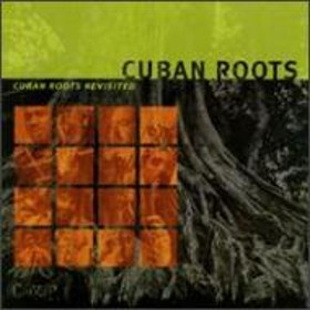 Various/Cuban Roots Revisited
