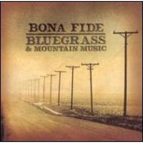 Various/Bona Fide Bluegrass & Mountainmusic