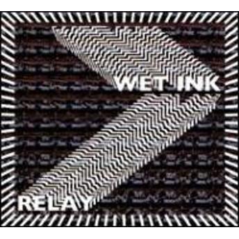 Wet Ink/Relay