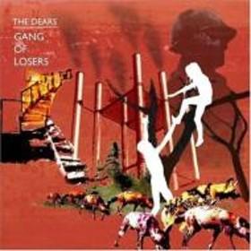 Dears/Gang Of Losers