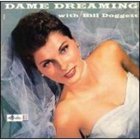 Bill Doggett/Dame Dreaming With