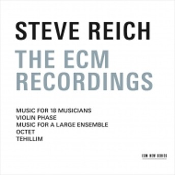 ライヒ、スティーヴ(1936-)/The Ecm Recordings: Steve Reich & Musicians