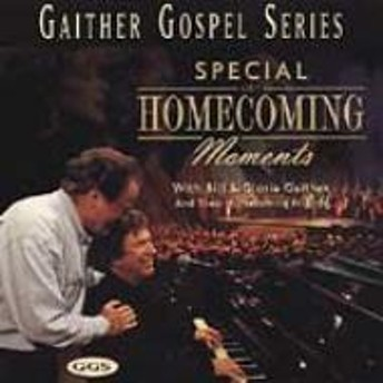 Bill & Gloria Gaither/Special Homecoming Moments
