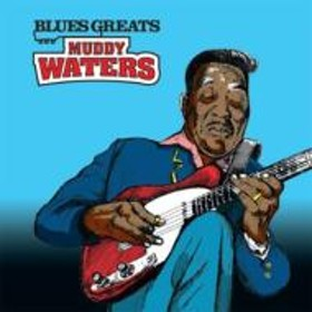 Muddy Waters/Blues Greats: Muddy Waters