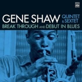 Gene Shaw/Breakthrough / Debut In Blues