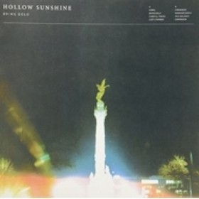 Hollow Sunshine/Bring Gold