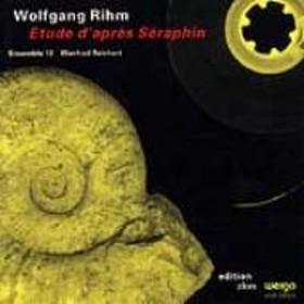 リーム、ヴォルフガング(1952-)/Etude D'apres Seraphin: Reichert / Ensemble 13