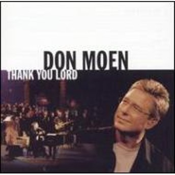 Don Moen/Thank You Lord
