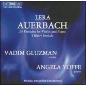 アウエルバッハ、レーラ(1973-)/24 Preludes Op.46 Etc: Gluzman(Vn)a.yoffe(P)
