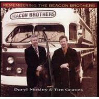Daryl Mosley / Tim Graves/Remembering The Beacon Brothers