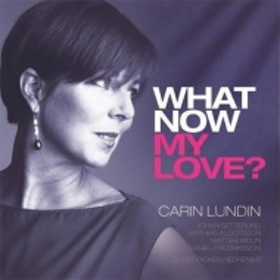 Carin Lundin/What Now My Love