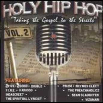 Various/Holy Hip Hop: Taking The Gospel To The Streets: Vol.2