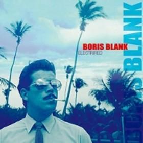 Boris Blank/Electrified