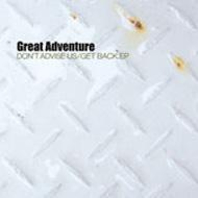 Great Adventure/Don't Advise Us / Get Back E.p.