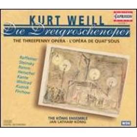 ヴァイル、クルト(1900-50)/Die Dreigroschenoper: Latham-konig / Konig Ensemble Raffeiner