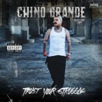 Chino Grande/Trust Your Struggle