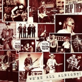 Cheap Trick/We're All Alright!