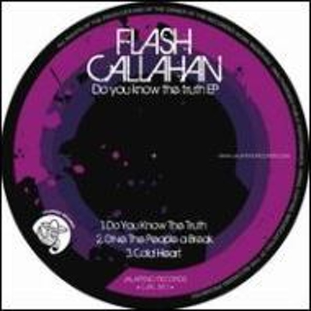 Flash Callahan/Do You Know The Truth Ep