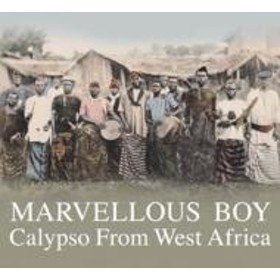 Various/Marvellous Boy: Calypso From West Africa: マーベラス ボーイ