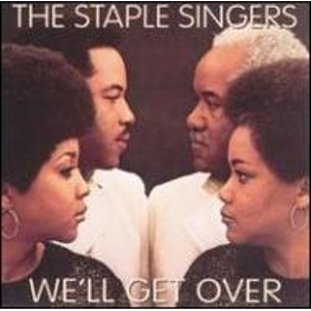 The Staple Singers/We'll Get Over