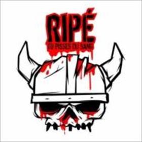 Ripe (Frence)/Tu Pisses Du Sang