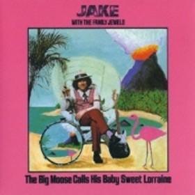 Jake & The Family Jewels/Big Moose Calls His Baby Sweet Lorraine (Ltd)