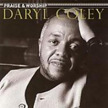 Daryl Coley/Praise & Worship