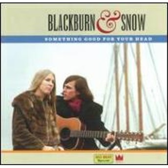Blackburn & Snow/Something Good For Your Head
