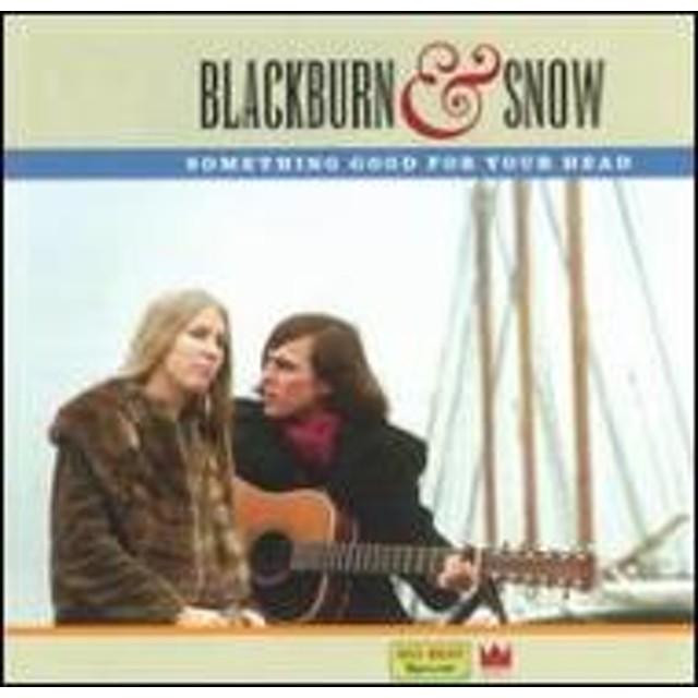 Blackburn & Snow/Something Good For Your Head
