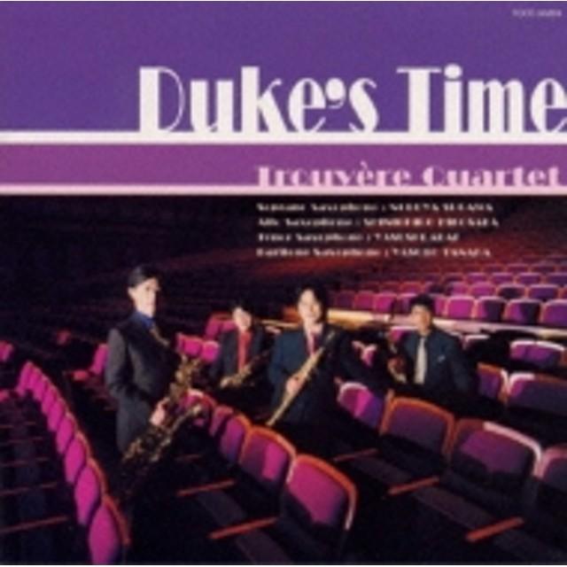 Saxophone Classical/トルヴェール・クァルテット Duke's Time