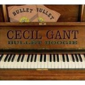 Cecil Gant/Bullet Boogie (Digi)