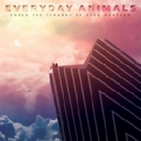 Everyday Animals/Under The Tyranny Of Good Weather