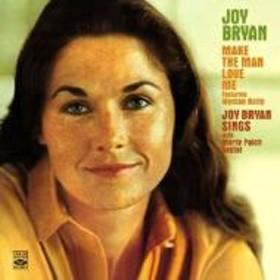 Joy Bryan/Make The Man Love Me + Joy Bryan Sings