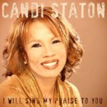 Candi Staton/I Will Sing My Praise To You