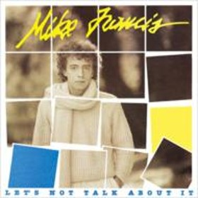 Mike Francis/Let's Not Talk About It