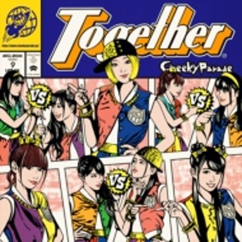 Cheeky Parade/Together (Lh)(Ltd)
