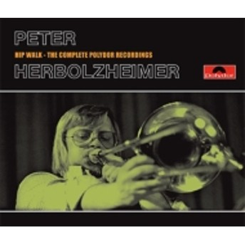 Peter Herbolzheimer/Hip Walk: Complete Polydor Recordings