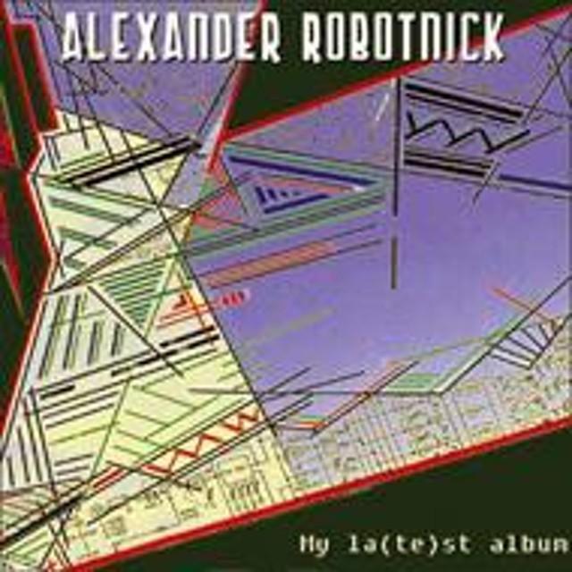 Alexander Robotnick/My La(Te)st Album