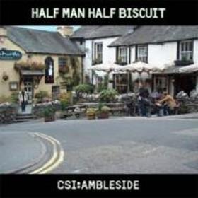 Half Man Half Biscuit/Csi: Ambleside