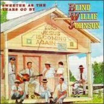 Blind Willie Johnson/Sweeter As The Years Go By