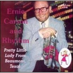 Ernie Carson/Pretty Little Lady From Beaumont Texas