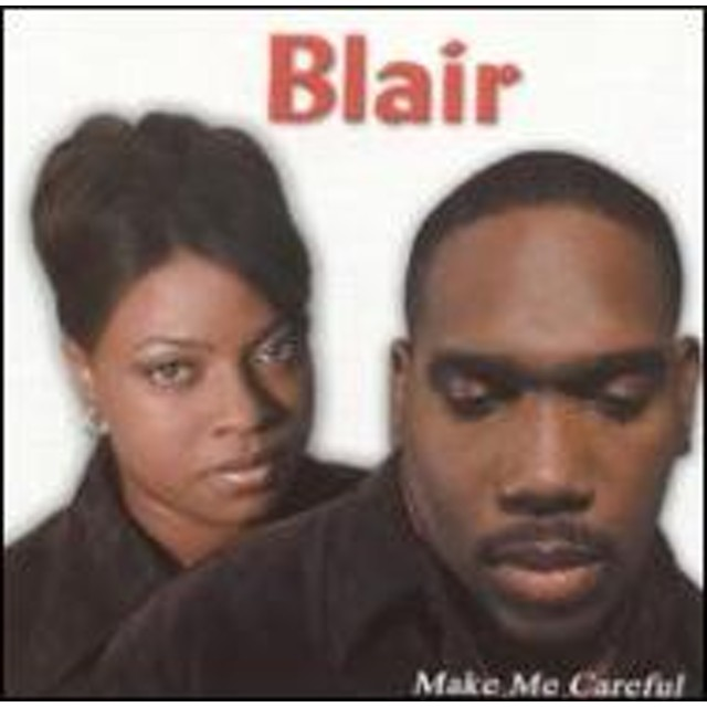 Blair (Gospel)/Make Me Careful