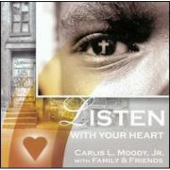 Carlis Moody Jr/Listen With Your Heart