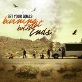 Set Your Goals/Burning At Both Ends