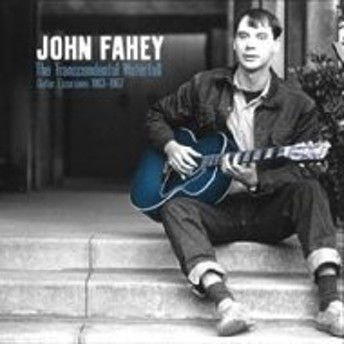 John Fahey/Transcendental Waterfall Guitar Excursions 1963-1967 (Ltd)