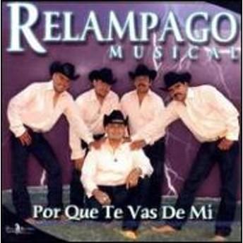 Relampago Musical/Por Que Te Vas De Mi